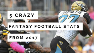 5 Crazy Fantasy Football Stats | 2018 Fantasy Football