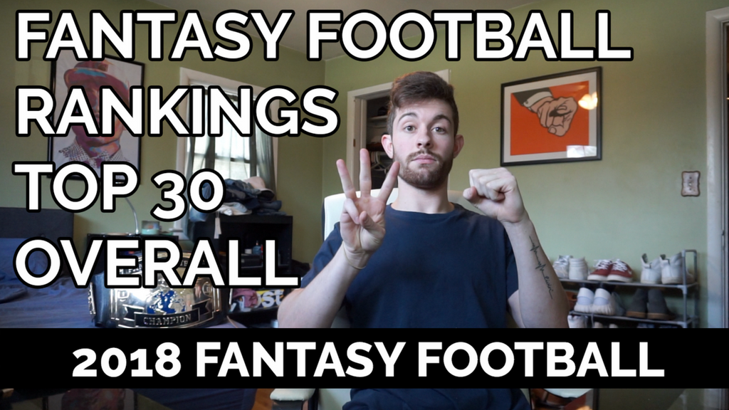 2018 Fantasy Football Rankings - Top 30 Overall | April 2018