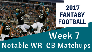 Week 7 Fantasy Football - Notable WR/CB Matchups