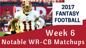 Fantasy Football Week 6 - Notable WR/CB Matchups