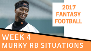 Fantasy Football Week 4 - Murky RB Situations