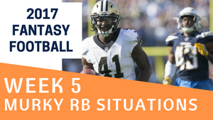 Fantasy Football Week 5 - Murky RB Situations