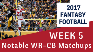 Fantasy Football Week 5 - Notable WR/CB Matchups