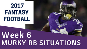 Fantasy Football Week 6 - Murky RB Situations