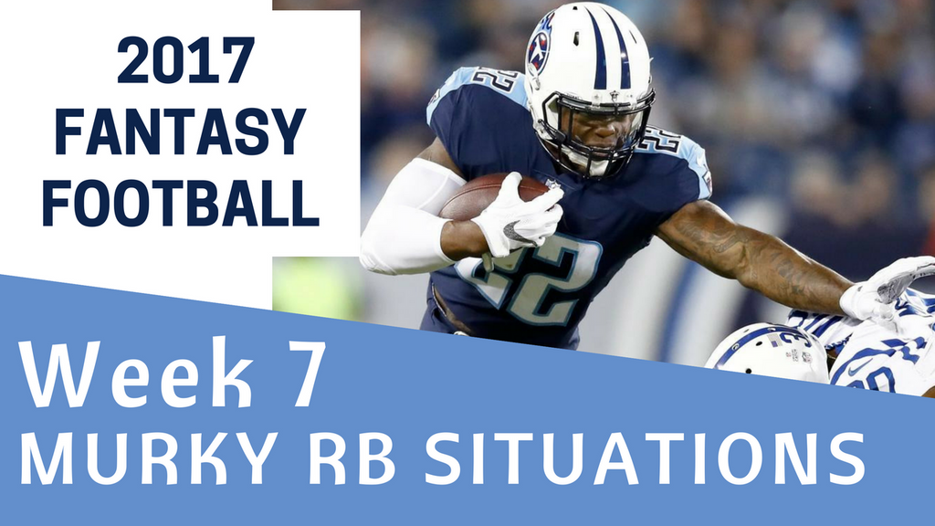 Fantasy Football Week 7 - Murky RB Situations