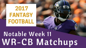 Fantasy Football Week 11 - Notable WR-CB Matchups