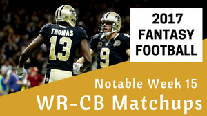 Fantasy Football Week 15 - Notable WR/CB Matchups
