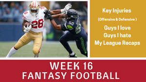 Fantasy Football Week 16 - YouTube Notes