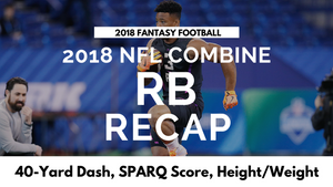 NFL Combine Running Backs Recap | 2018 Fantasy Football