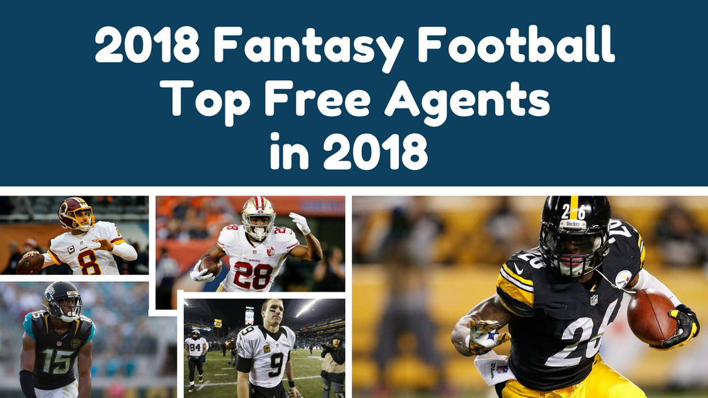 Top NFL Free Agents Before Signing | 2018 Fantasy Football