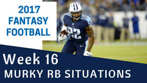 Fantasy Football Week 16 - Murky RB Situations