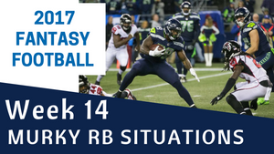 Fantasy Football Week 14 - Murky RB Situations