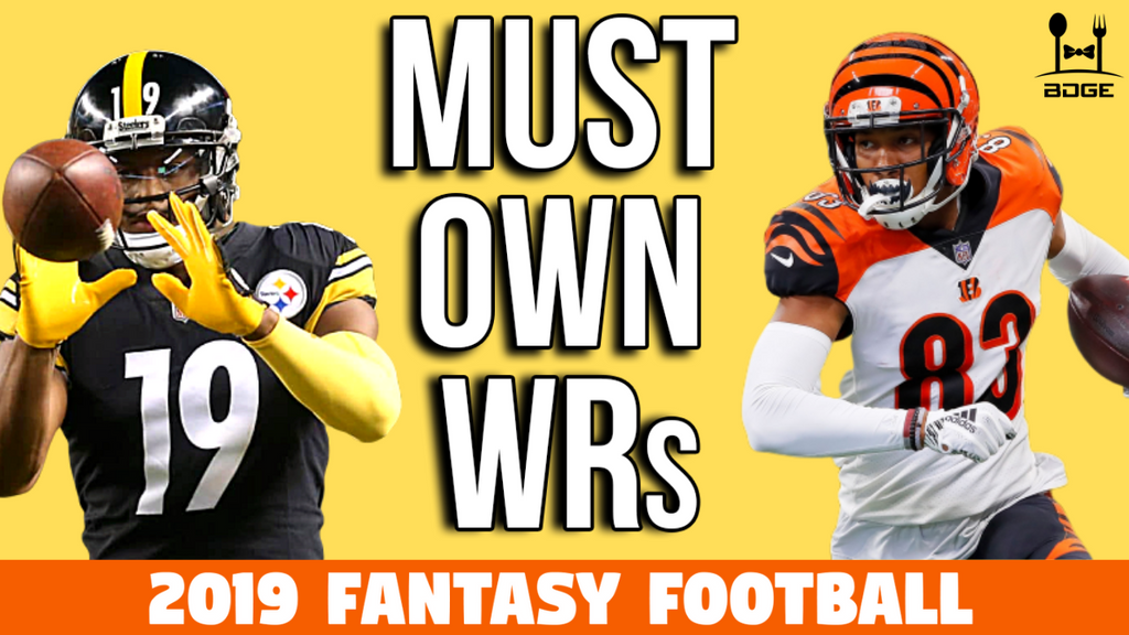 7/29 - Must Own Wide Receivers in 2019 Fantasy Football