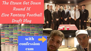 Etown Get Down Round IX (2018) Live Fantasy Football Draft Party