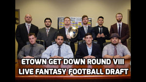 Etown Get Down Round VIII (2018) Live Fantasy Football Draft Party