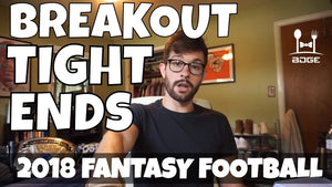 Top 3 Breakout Tight Ends | 2018 Fantasy Football