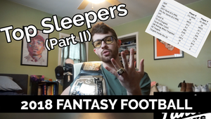 Top Sleepers Part II | 2018 Fantasy Football