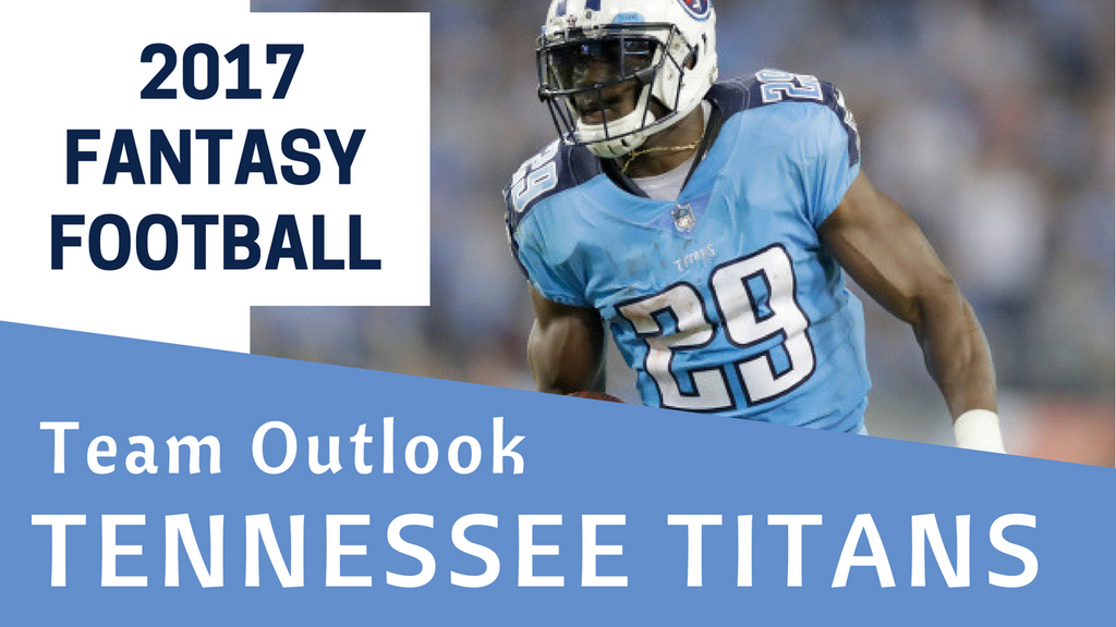 2017 Tennessee Titans Fantasy Football Team Outlook
