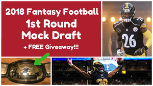 First Round Mock Draft (10-Team, 0.5 PPR) | 2018 Fantasy Football