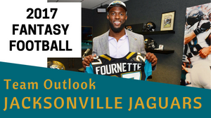 2017 Jacksonville Jaguars Fantasy Football Team Outlook
