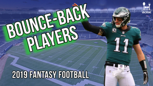 5/14 - Bounce Back Players & Post Hype Sleepers | 2019 Fantasy Football
