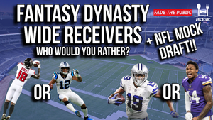 Dynasty Fantasy Football Wide Receivers Rankings + NFL Mock Draft Top 10 Picks [FADE THE PUBLIC]
