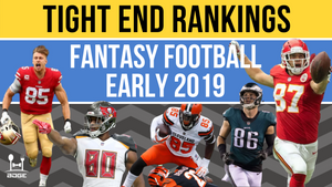 2019 Fantasy Football Tight Ends Rankings
