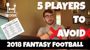 Top 5 Busts and Players to Avoid | 2018 Fantasy Football