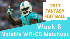 Fantasy Football Week 8 - Notable WR-CB Matchups