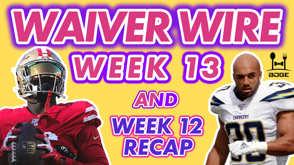 Week 13 Waiver Wire + Week 12 Recap