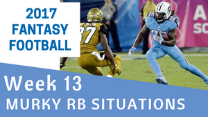 Fantasy Football Week 13 - Murky RB Situations
