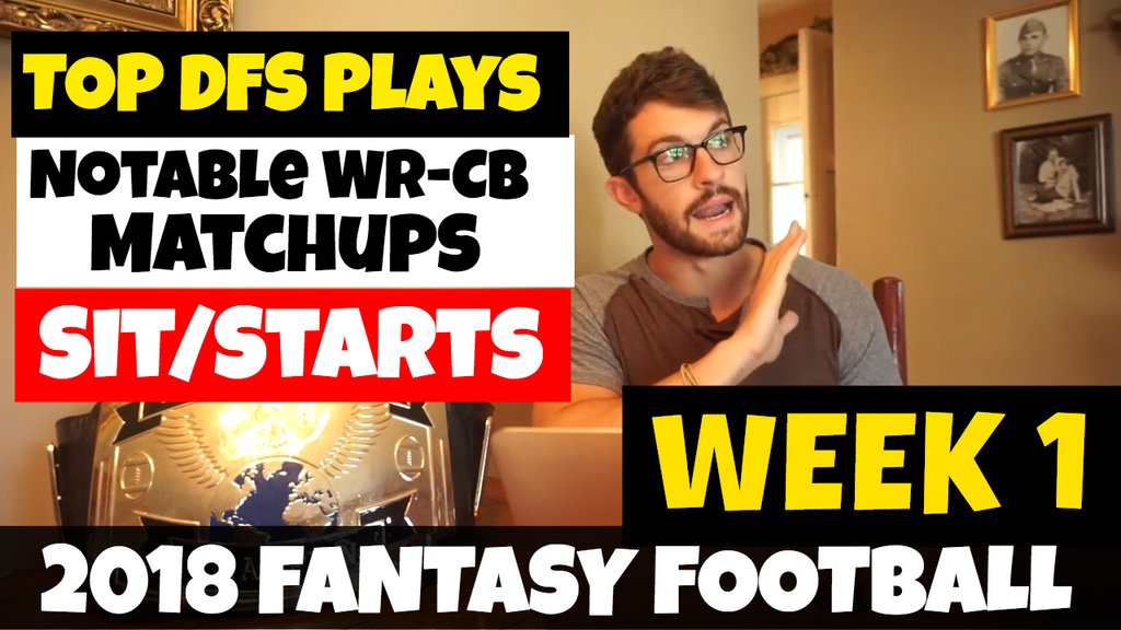 2018 Fantasy Football Week 1 DraftKings/Fanduel Lineups | WR-CB Matchups | Sit/Starts