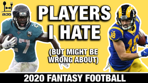 Players I Hate....... but Might Be Wrong About in 2020 Fantasy Football