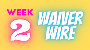 Top Week 2 Waiver Wire Adds