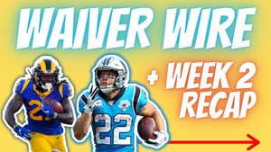 Week 2 Recap + Waiver Wire Adds
