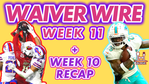 Week 11 Waiver Wire - Week 10 Notes