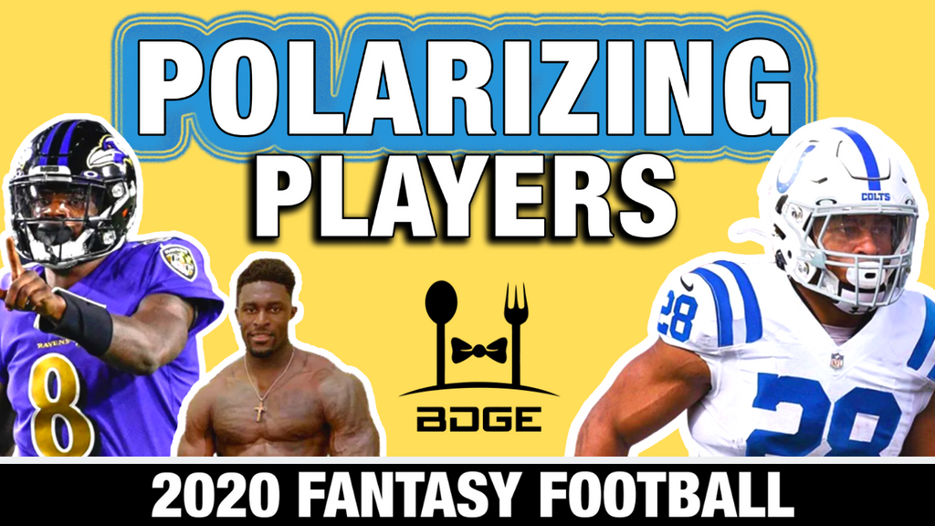 POLARIZING Players in 2020 Fantasy Football - Target or Avoid?