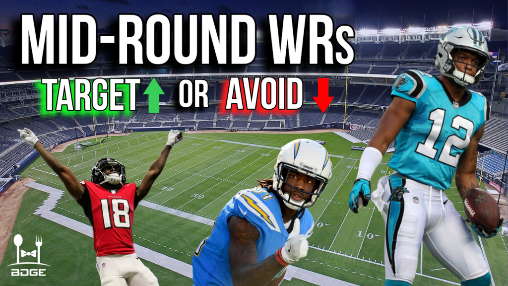 7/03 - Wide Receivers to Target or Avoid in 2019 Fantasy Football (Mid-Rounders)