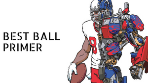 Best Ball Primer for 2019 Fantasy Football