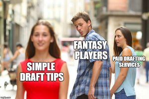Simple Draft Tips (Deciding Between Players)