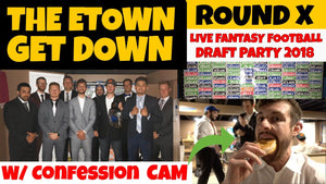 Etown Get Down Round X (2018) Live Fantasy Football Draft Party