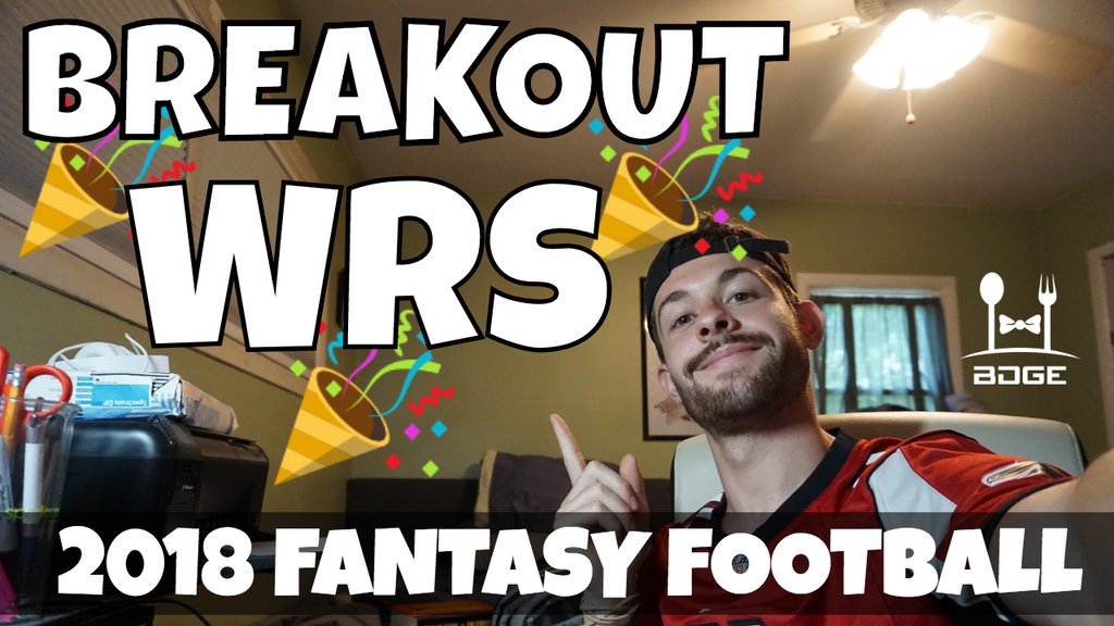 Top 3 Breakout Wide Receivers | 2018 Fantasy Football