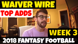 Week 3 - Top Waiver Wire Adds | 2018 Fantasy Football