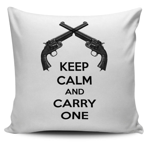 Keep Calm and Carry One Pillow Cover