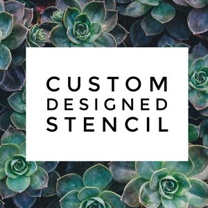 Have a Custom Stencil Designed for You