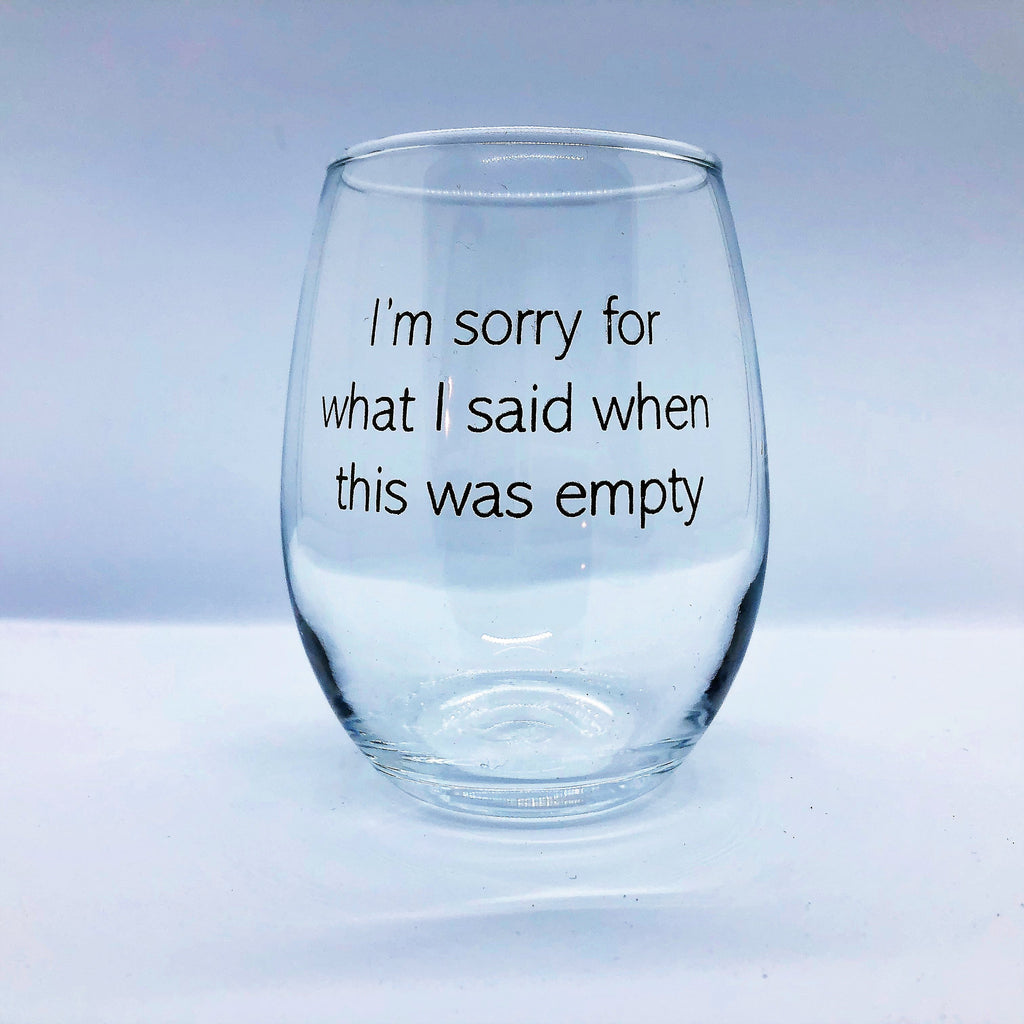 What I Said Wine Glass