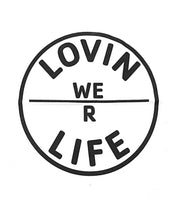 We R Lovin Life Women's Tank - White
