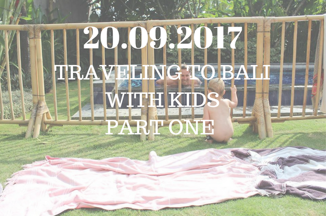 Traveling To Bali With Kids (kid) Part One