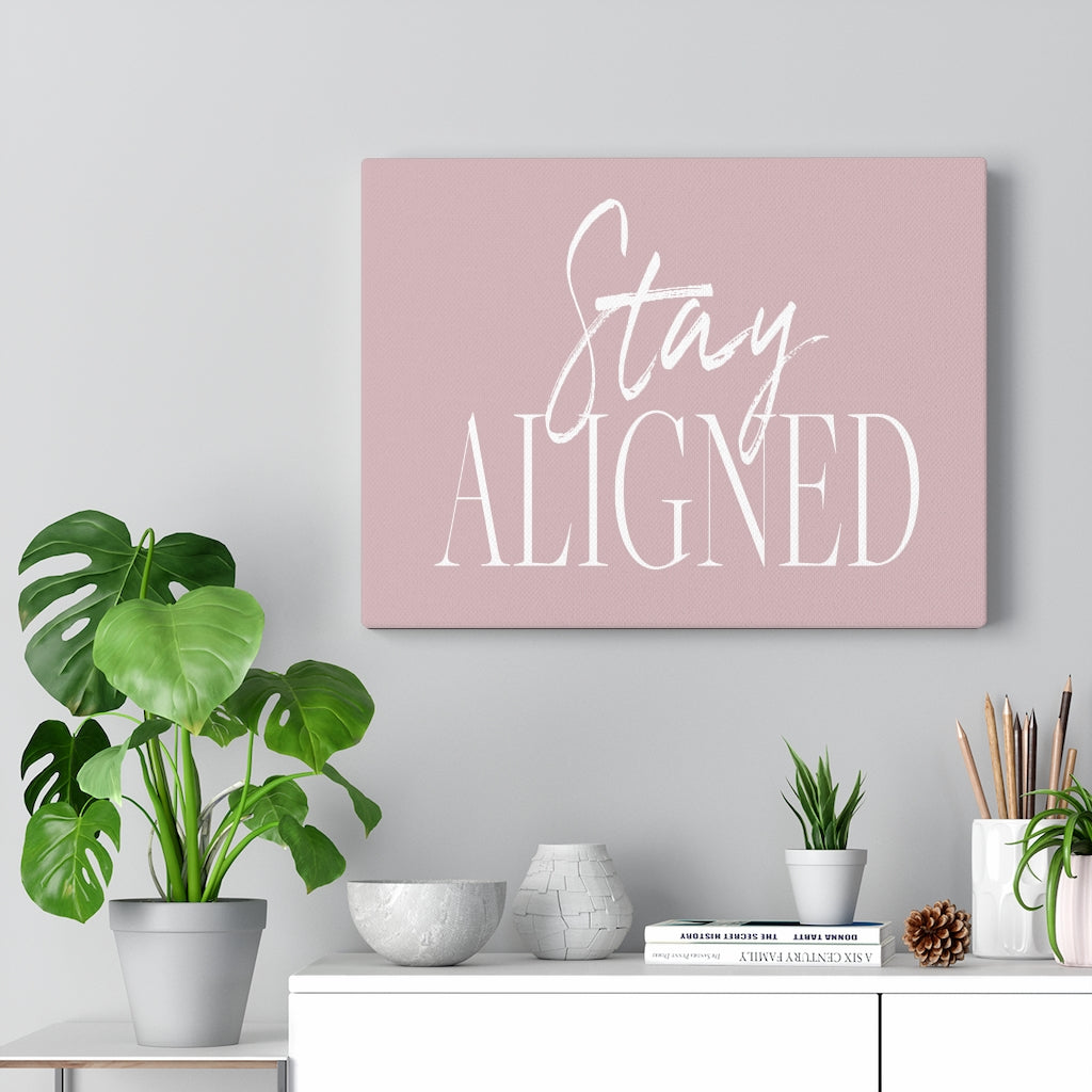 """Stay Aligned"" Canvas Wall Art"