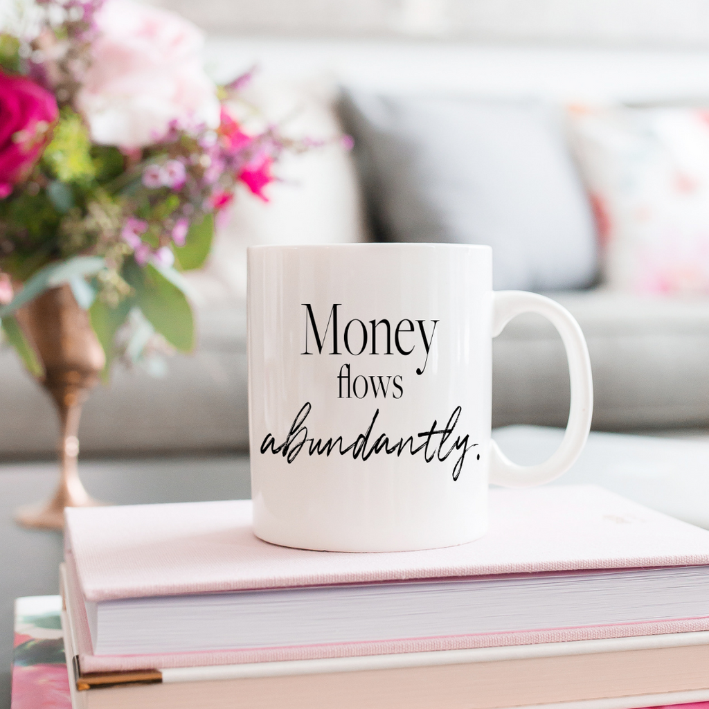 """Money Flows Abundantly"" Coffee Mug"